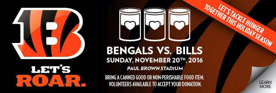 Cincinnati Bengals Canned Food Drive - Sunday, November 20th, 2016 at 1:00 p.m. versus Buffalo Bills