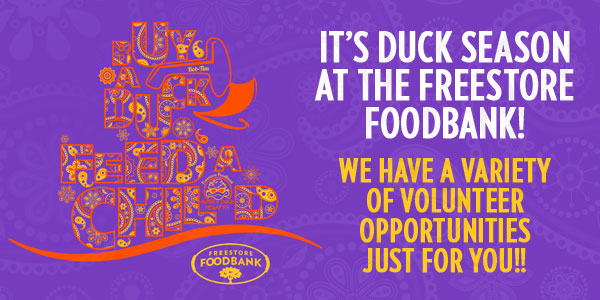 It's Duck Season at the Freestore Foodbank!