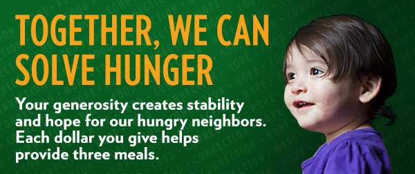 Together We Can Solve Hunger - Make A Donation Today!
